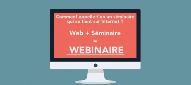 Web + Séminaire = Webinaire